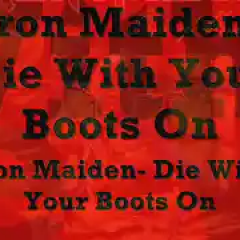 Iron Maiden- Die With Your Boots On