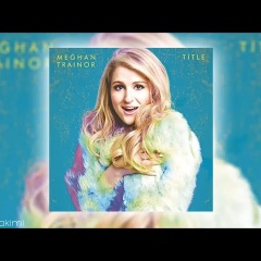 Meghan Trainor - No Good For You