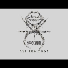 Kissing Candice - Hit The Roof
