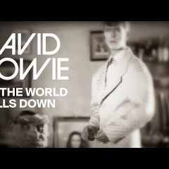 David Bowie - As The World Falls Down