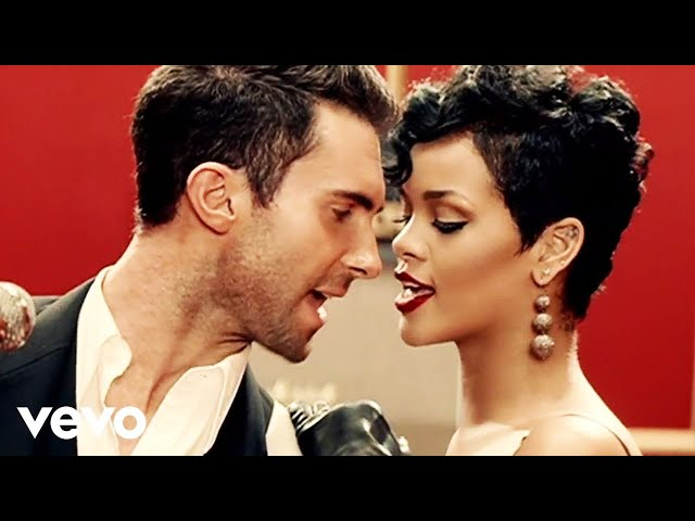 If I Never See Your Face Again - Maroon 5, Rihanna