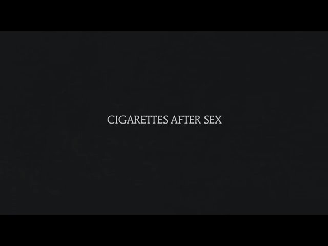 Sweet - Cigarettes After Sex