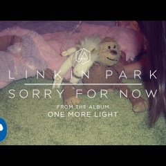 Sorry For Now - Linkin Park