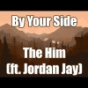 By Your Side - The Him , Jordan Jay