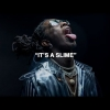 It's A Slime - Young Thug , Young Stoner Life Records , Lil Uzi Vert