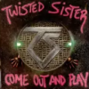Twisted Sister - Come Out and Play