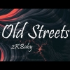 2KBABY - Old Streets
