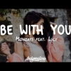 Mondays feat. Lucy - Be With You